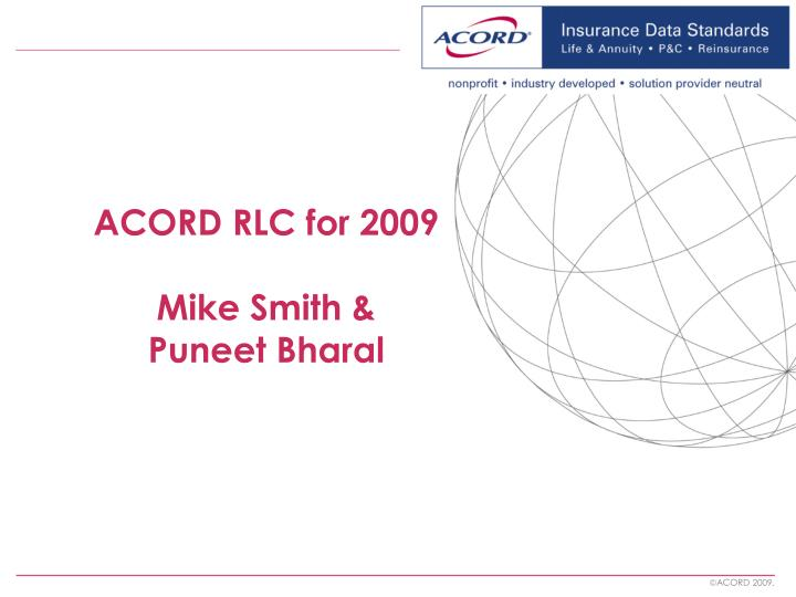 acord rlc for 2009 mike smith puneet bharal n.
