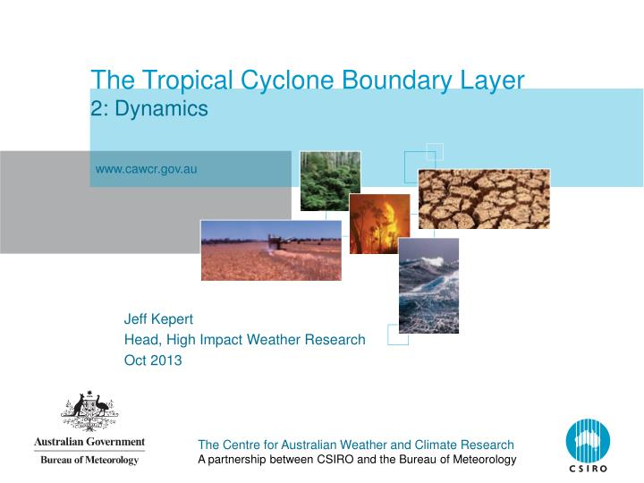 the tropical cyclone boundary layer 2 dynamics n.