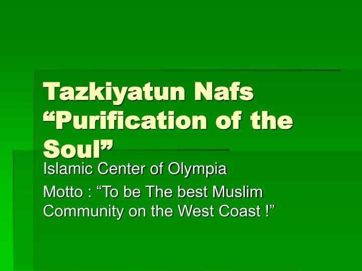 tazkiyatun nafs purification of the soul n.