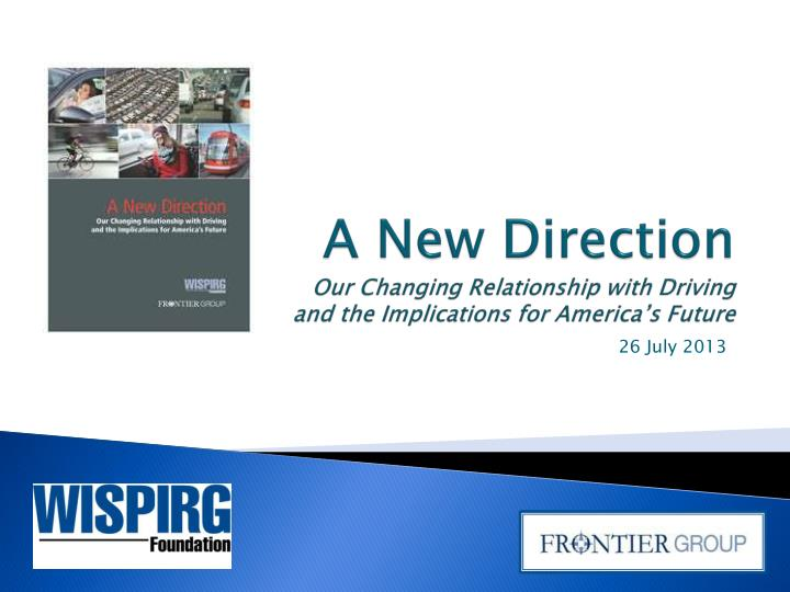 a new direction our changing relationship with driving and the implications for america s future n.