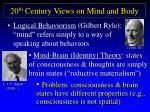 20 th  Century Views on Mind and Body