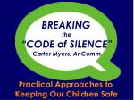 """BREAKING  the  """"CODE of SILENCE"""" Carter Myers, AnComm"""
