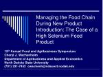 Managing the Food Chain During New Product Introduction: The Case of a High Selenium Food Product