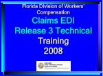 Florida Division of Workers' Compensation Claims EDI Release 3 Technical