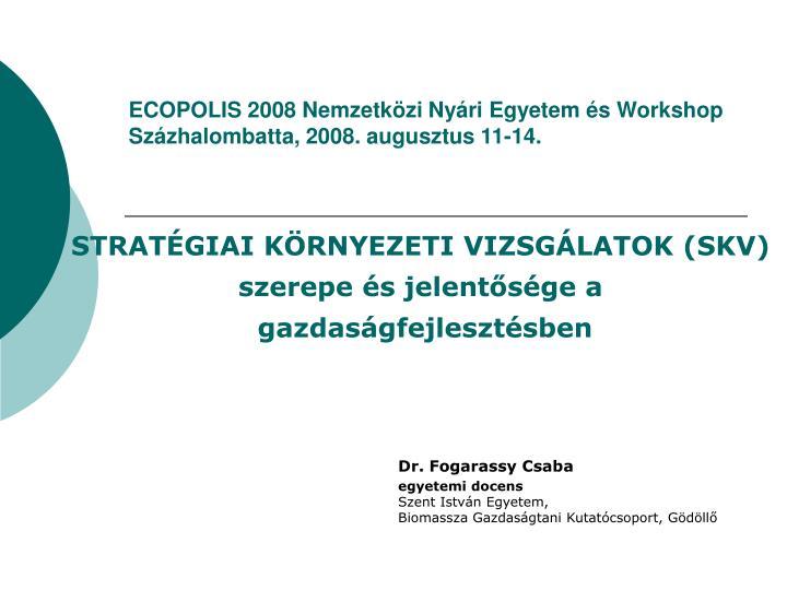 ecopolis 2008 nemzetk zi ny ri egyetem s workshop sz zhalombatta 2008 augusztus 11 14 n.