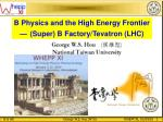 B Physics and the High Energy Frontier —  (Super) B Factory/Tevatron (LHC)