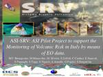 PRESENTATION SUMMARY Overview of active volcanoes in Italy ASI-SRV project contest