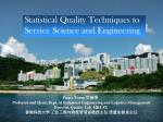 Statistical Quality Techniques to Service Science and Engineering