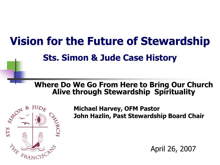 vision for the future of stewardship sts simon jude case history n.