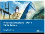 ProjectWise Overview – Part 1 V8 XM Edition