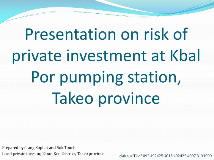 presentation on risk of private investment at kbal por pumping station takeo province n.