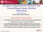 European Magnetometer Networks and Ground Based Space Weather Monitoring
