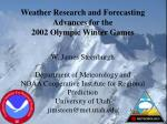 Weather Research and Forecasting Advances for the 2002 Olympic Winter Games