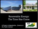 Renewable Energy:  The Time Has Come