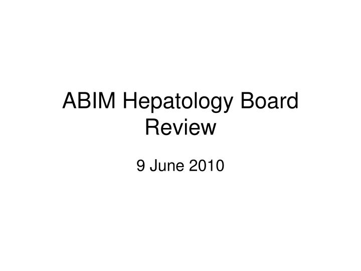 abim hepatology board review n.
