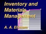 Inventory and Materials Management A. A. Elimam