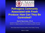 Pathogens Commonly Associated with Fresh Produce: How Can They Be Controlled?