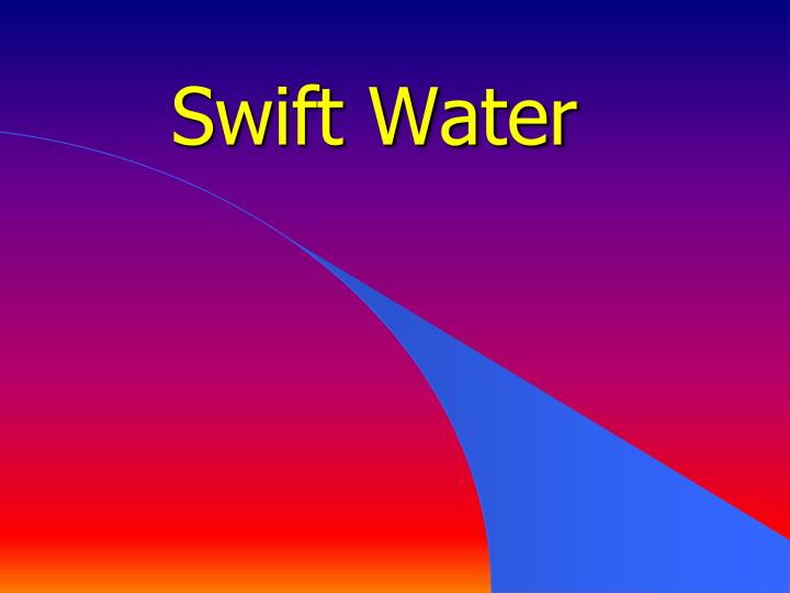 swift water n.