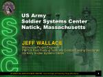 US Army Soldier Systems Center Natick, Massachusetts