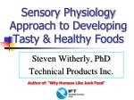Sensory Physiology Approach to Developing Tasty & Healthy Foods