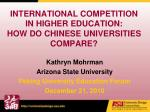 INTERNATIONAL COMPETITION IN HIGHER EDUCATION: HOW DO CHINESE UNIVERSITIES COMPARE?