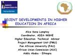 RECENT DEVELOPMENTS IN HIGHER EDUCATION IN AFRICA
