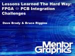 Lessons Learned The Hard Way:  FPGA   PCB Integration Challenges