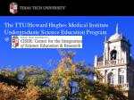 The TTU/Howard Hughes Medical Institute  Undergraduate Science Education Program @