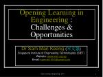 Opening Learning in Engineering  :  Challenges & Opportunities