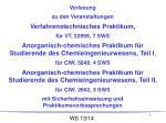 Vorlesung zu den Veranstaltungen Verfahrenstechnisches  Praktikum,  für VT, 22999, 7 SWS