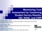 Maximizing Your Assessment by Combining Student Survey Results: EBI, NSSE, and CIRP