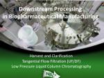 Downstream Processing  in Biopharmaceutical Manufacturing