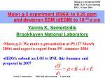 Muon g-2 experiment (E969) to 0.25 ppm and deuteron EDM (dEDM) to 10 -29  e∙cm