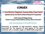 CORDEX A Coordinated Regional Downscaling Experiment
