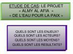 ETUDE DE CAS : LE PROJET «ALMY AL AFIA» «DE L'EAU POUR LA PAIX»