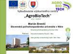 """Vybudovanie výskumného centra """" AgroBioTech """""""