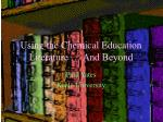 Using the Chemical Education Literature … And Beyond