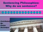 Sentencing Philosophies: Why do we sentence?
