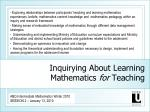 Inquirying About Learning Mathematics  for  Teaching