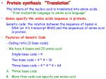 "•  Protein synthesis  ""Translation"""