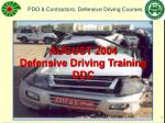 AUGUST 2004 Defensive Driving Training DDC update of 2001 Pres. CSM/15