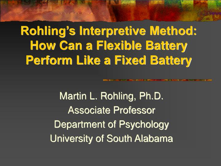 rohling s interpretive method how can a flexible battery perform like a fixed battery n.