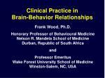 Clinical Practice in Brain-Behavior Relationships