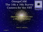 OmegaCAM:  The 16k x 16k Survey Camera for the VST