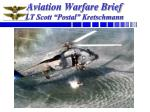 "Aviation Warfare Brief LT Scott ""Postal"" Kretschmann"