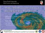 WSR – 88D Observations of Tropical Cyclone Low-level Wind Maxima