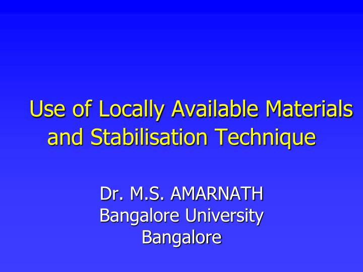 PPT - Use of Locally Available Materials and Stabilisation Technique