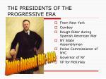 THE PRESIDENTS OF THE PROGRESSIVE ERA