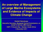 An overview of Management  of Large Marine Ecosystems and Evidence of Impacts of  Climate Change