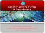 Operation Scouring Process  Of Textile Material